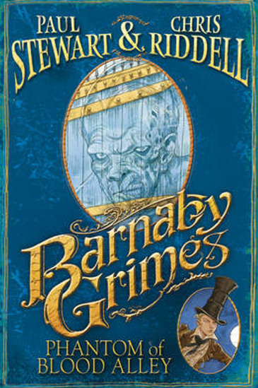 Barnaby Grimes Phantom of Blood Alley by Paul Stewart & Chris Riddell