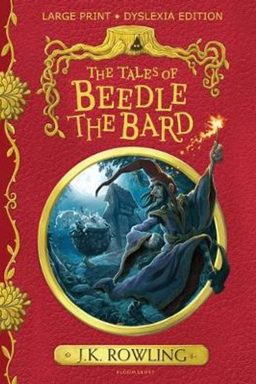 The Tales of Beedle the Bard: Large Print Dyslexia Edition by J. K. Rowling