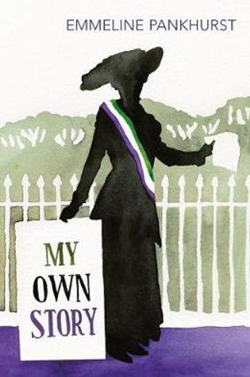 My Own Story: Inspiration for the Suffragette (Paperback) - Emmeline Pankhurst