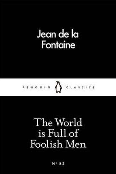 The World is Full of Foolish Men (Paperback) Jean de la Fontaine