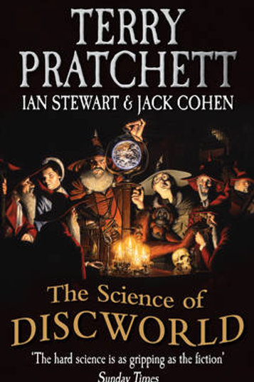 The Science Of Discworld: Terry Pratchett, Ian Stewart,  Jack Cohen