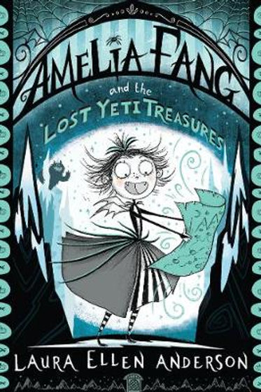 Amelia Fang and the Lost Yeti Treasures Laura Ellen Anderson