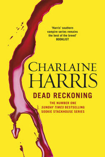 Dead Reckoning: A True Blood Novel (Hardback) Charlaine Harris