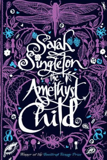 The Amethyst Child (Paperback) Sarah Singleton