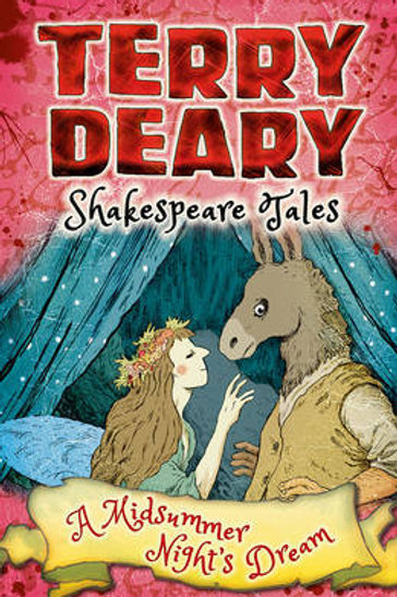 A Midsummer Night's Dream - Terry Deary's Historical Tales