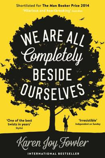 We Are All Completely Beside Ourselves (Paperback) Karen Joy Fowler