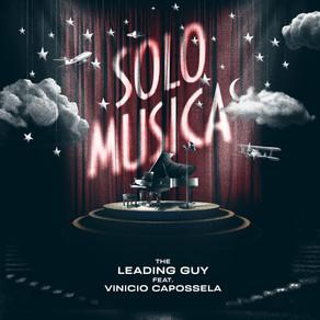 Solo Musica: The Leading Guy e Vinicio Capossela