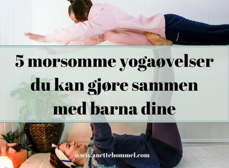 5 Morsomme yogaøvelser du kan gjøre sammen med barna dine