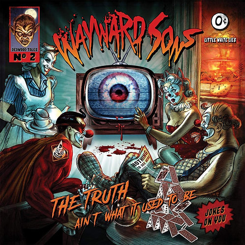 Wayward Sons - The Truth Ain't What It Used To Be