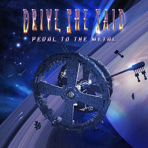 Drive She Said - Pedal To The Metal