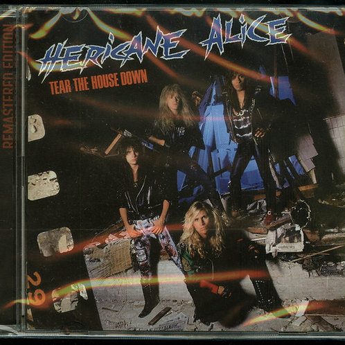 Hericane Alice - Tear The House Down (Remastered)