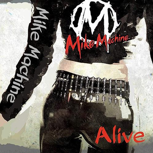 Mike Machine - Alive