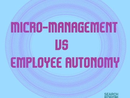 Micro-Management vs Employee Autonomy (a double edged sword)
