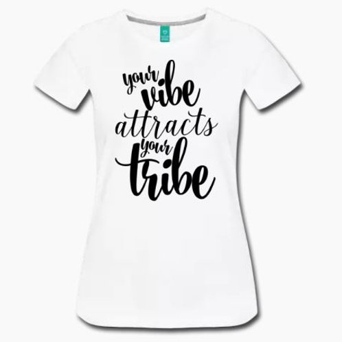 Your Vibe Your Tribe T Shirt