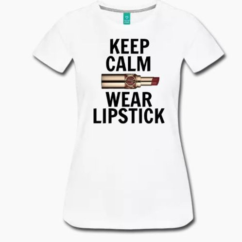 Keep Calm Wear Lipstick Tee