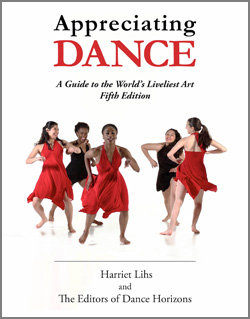 Appreciating Dance: A Guide to the World's Liveliest Art, 5th Edition