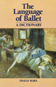 Language of Ballet, The: A Dictionary