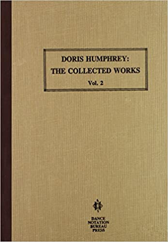 Doris Humphrey: The Collected Works Vol 2