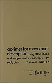 Primer for Movement Description Using Effort/Shape