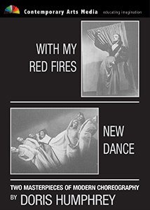 Dance Works of Doris Humphrey Part 1: With My Red Fires and New Dance DVD