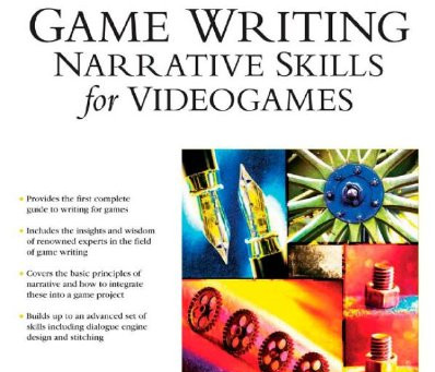 The player will destroy everything:  Game Writing, Narrative Skills for Videogames