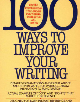 Pay attention to structure, style, and music:  100 Ways to Improve Your Writing