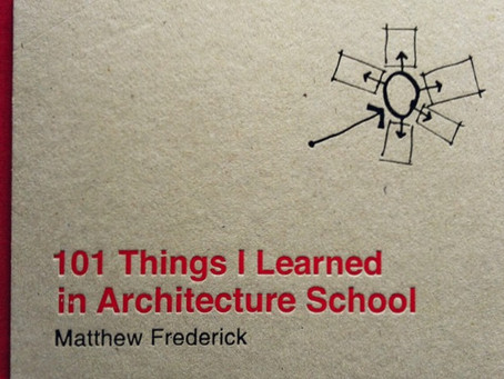 Be slow to fall in love: 101 Things I Learned in Architecture School