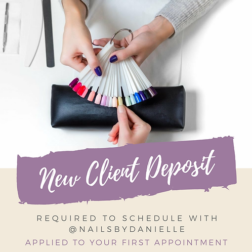 New Client Deposit with Danielle