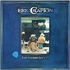 Eric Clapton_No Reason To Cry_1.JPG