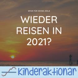 Wieder Reisen in 2021