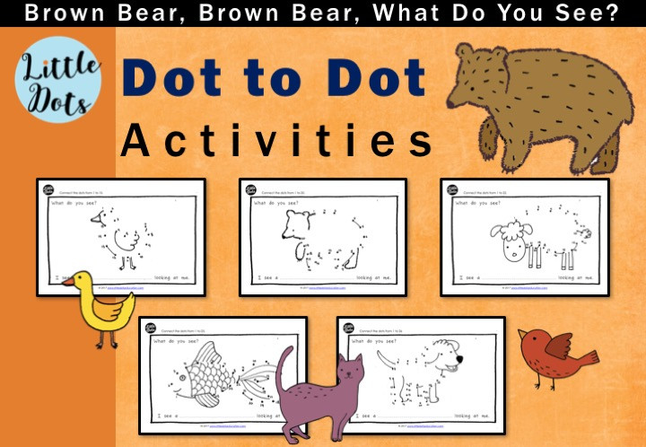 Brown Bear, Brown Bear, What Do You See? Dot to Dot Activities