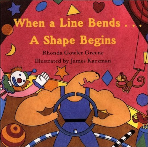 When a Line Bends….A Shape Begins by Rhonda Gowler Greene