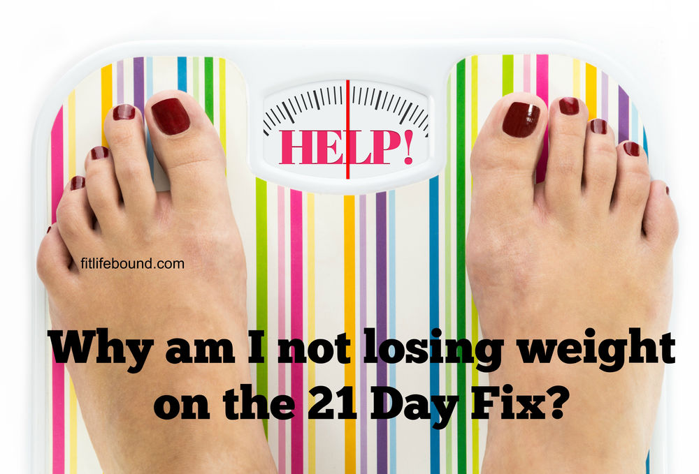 Why Am I Not Losing Weight On 21 Day Fix
