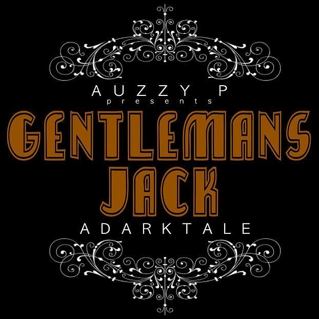 Auzzy P - Gentleman's Jack (A Dark Tale)