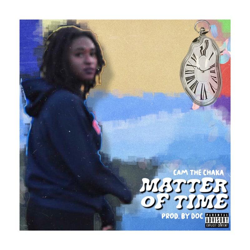 Cam the Chaka - Matter of Time (Art).jpg