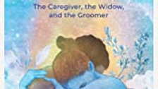Hold Me 'Til My River Jordan: The Caregiver, The Widow, and the Groomer