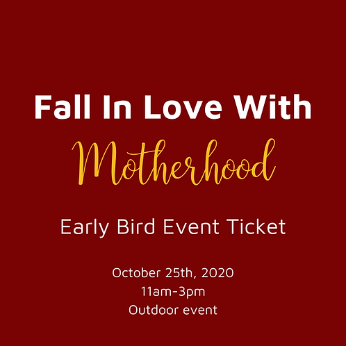 Fall In Love With Motherhood- Event Ticket