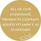 All of our handmade products contain added vitamin E.png