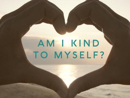 Spiritual Tool #5: Am I Kind to Myself?