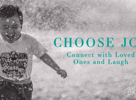 Choose Joy -Connect with Loved Ones and Laugh (Spiritual Tool #10)