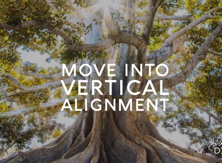 Lessons from a Tree - Move into Vertical Alignment - Spiritual Tool #9