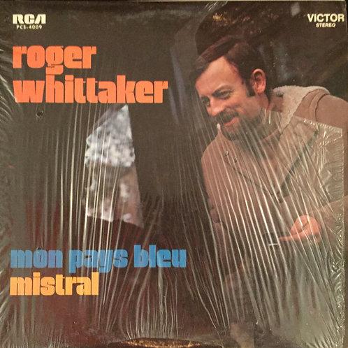 Roger Whittaker – Mon Pays Bleu / Mistral