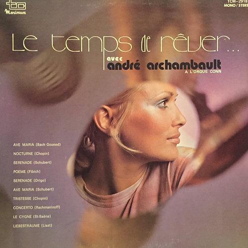 André Archambault – Le Temps de Rêver