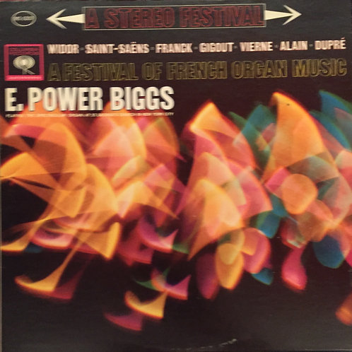 E. Power Biggs ‎– A Festival Of French Organ Music