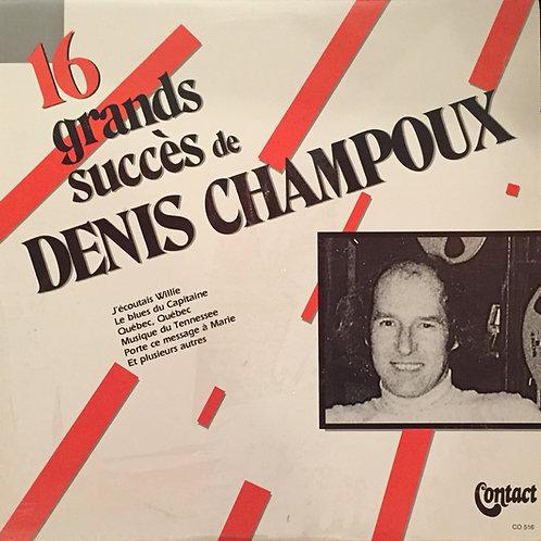 Denis Champoux – 16 Grands Succès