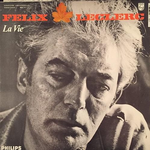 Félix Leclerc – La Vie