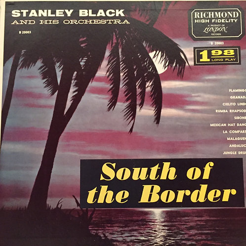 Stanley Black & His Orchestra – South Of The Border