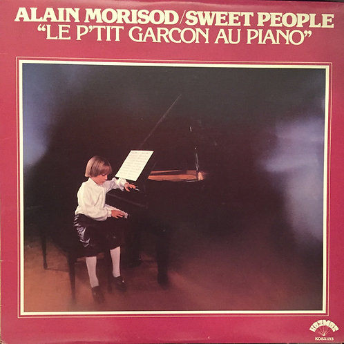 Alain Morisod Et Sweet People – Le P'tit Garcon Au Piano