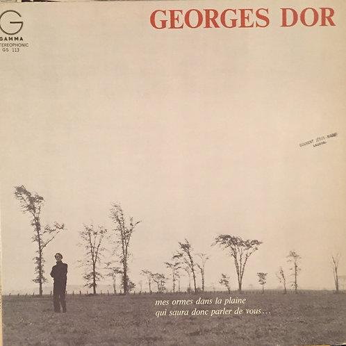 Georges Dor – Mes Ormes Dans La Plaine Qui Saura Donc Parler De Vous...