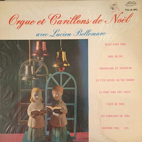 Lucien Bellemare – Orgue Et Carillons De Noël
